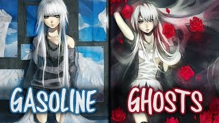 Nightcore - Gasoline x Ghosts (Switching Vocals)