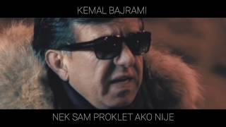 Kemal Bajrami - Nek sam proklet ako nije (Artwork Video 2017)