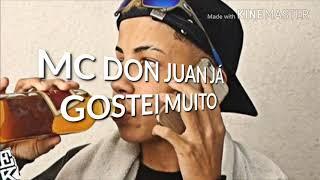 MC Don Juan - Já Gostei Muito - (Dennis DJ)Lançamento 2018