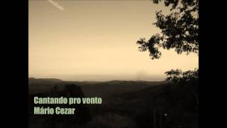 Mário Cezar - Cantando pro vento