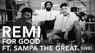 Remi - For Good Ft. Sampa The Great (PileTV Live Sessions)