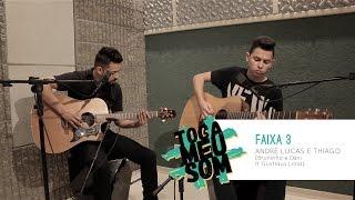 Faixa 3 - Bruninho e Davi ft. Gusttavo Lima (Cover André Lucas e Thiago)