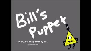 Bill's Puppet- An Original Gravity Falls Fansong