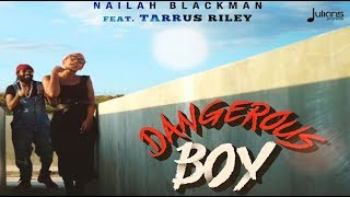 "Nailah Blackman Feat. Tarrus Riley - Dangerous Boy ""2018 Release"" (Official Remix)"