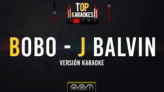 Bobo - J Balvin l Karaoke l @TopKaraokes 🎙