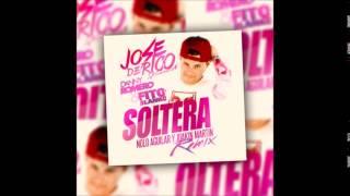 Soltera - Jose De rico (feat Danny Romero & Fito Blanco) Reggaeton