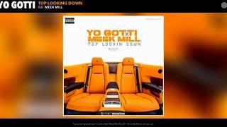 (NEW) Yo Gotti - Top Lookin Down (ft. Meek Mill) [Official audio]