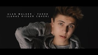 Lukas Rieger - Faded (Alan Walker Cover)