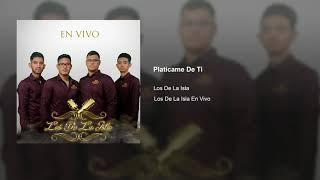 Los De La Isla - Platicame De Ti (En Vivo) Cover