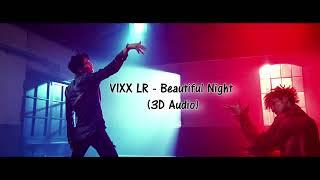 [3D Audio] VIXX LR - Beautiful Night (아름다운 밤에)