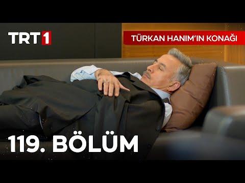 Türkan Hanım'ın Konağı 119. Bölüm