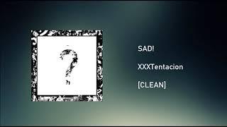 SAD! [CLEAN] - XXXTentacion