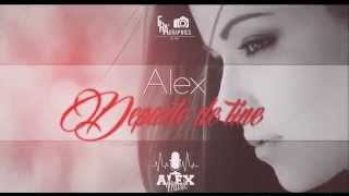 "Alex - ""Departe de tine"""