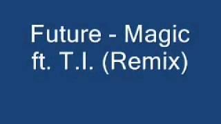 Future - Magic ft. T.I. (Remix) (Instrumental)
