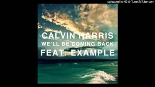 Calvin Harris ft.Example - Well Be Coming Back (Damia'N Remix Bootleg)