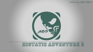 Ecstatic Adventure 3 by Jack Elphick - [Electro Music]
