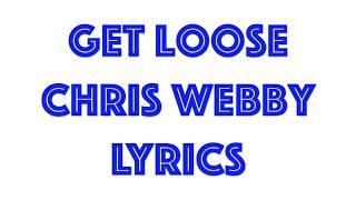 Get loose Lyrics Chris Webby