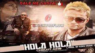 Hola Hola - Juno the Hit Maker Ft Cheka