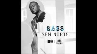 Bass - Sem Norte