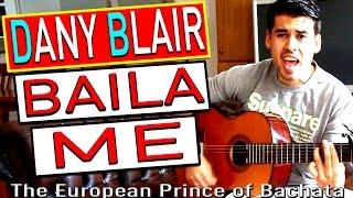 Baila me - Dany Blair  (Esta rumba a ta gitana) Homenaje to Gypsy Kings