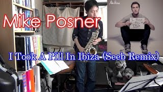 Mike Posner - I Took A Pill In Ibiza (Seeb Remix) Alto Saxophone Cover
