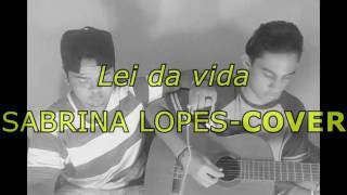 """Sabrina Lopes - """"Lei da vida""""(cover)"""