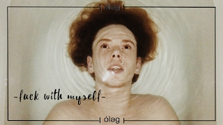 -Fuck With Myself- (Music by Banks; Choreography Oleg Kasynets)