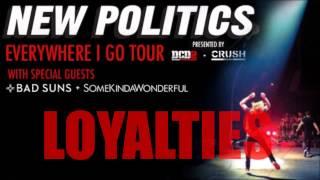 "New Politics - ""Loyalties"" (Live Audio from Everywhere I Go Tour)"