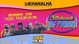 Mcs Paulin Do MB , Thazin , Dann e Breninho - Chacoalhamento Das Piranha (DJ Khanalha) FODA 2017
