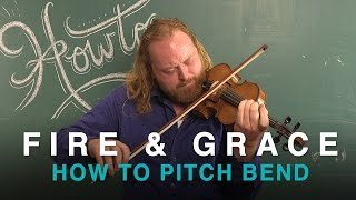 HOW TO Pitch Bend on Violin | Fire & Grace