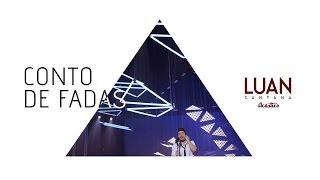 Luan Santana - Conto de fadas (DVD Luan Santana Acústico)