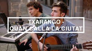 Txarango - Quan Calla la Ciutat (Cover)