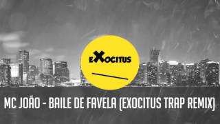 MC João - Baile de Favela (Exocitus Trap Remix)