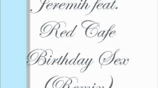 Jeremih feat. Red Cafe - Birthday Sex (Remix)