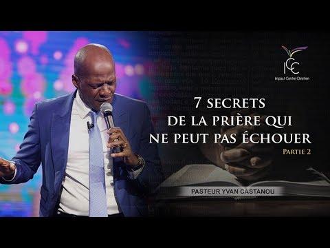 Pasteur Yvan CASTANOU - 7 secrets de la prière qui ne peut pas échouer (Partie 2)