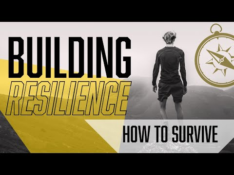 Building Resilience: The key to surviving
