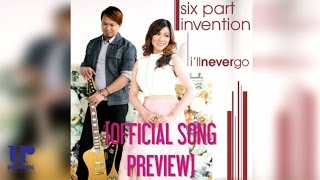 Six Part Invention - I'll Never Go (Official Song Preview)