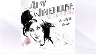 Amy Winehouse - Me & Mr Jones (AceMyth Remix)