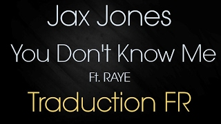 Jax Jones - You Don't Know Me ft. RAYE [Traduction FR]