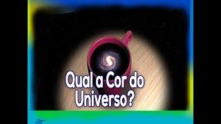 Qual a Cor do Universo?