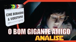 O BOM GIGANTE AMIGO - ANÁLISE DO FILME
