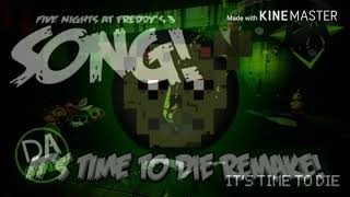 FNAF 3 SONG It's time to die original + remake MASHUP