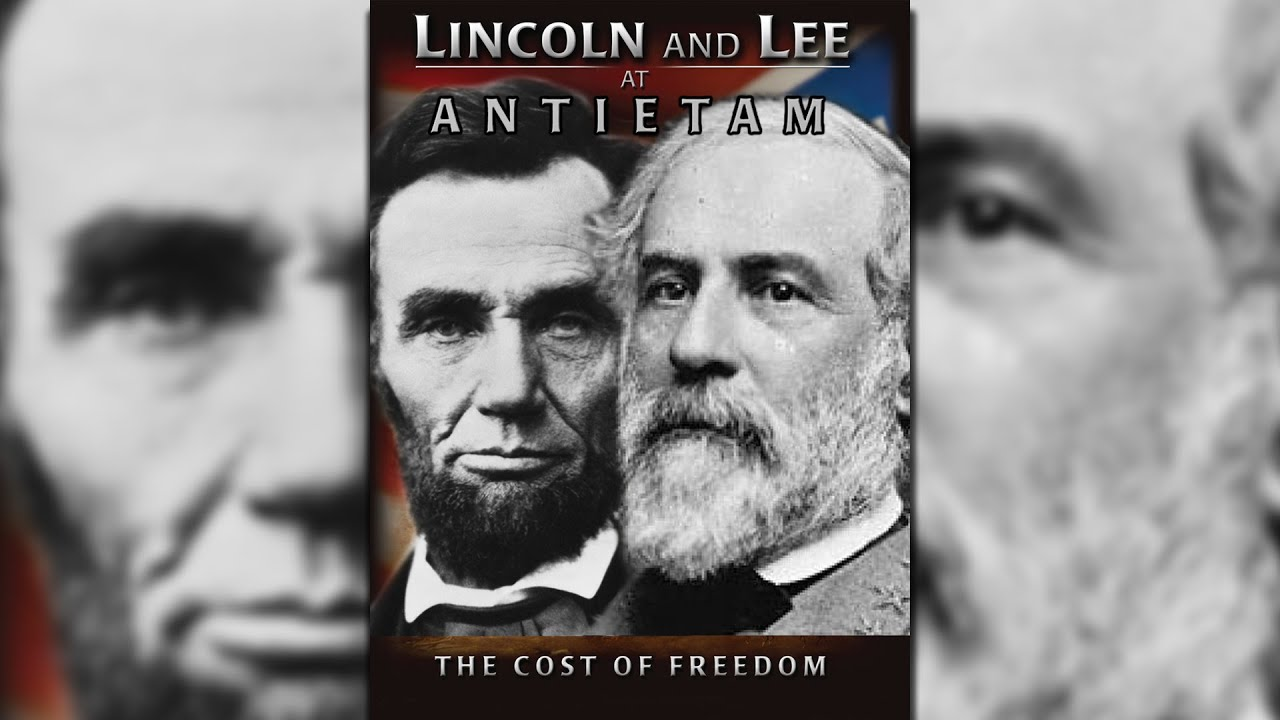Lincoln and Lee at Antietam : The Cost of Freedom