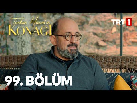 Türkan Hanım'ın Konağı 99. Bölüm