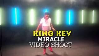 KING KEV Miracle Video Shoot
