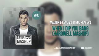 Maddix & KEVU vs. Bingo Players - When I Dip You BANG (Hardwell Mashup)