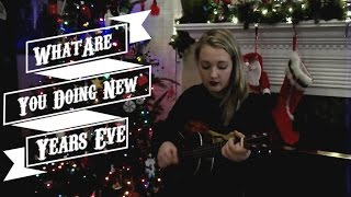 What Are You Doing New New Year's Eve? | Cover by Bailey Ebersole