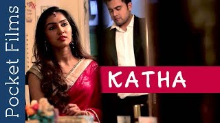 Katha | A Film to Watch Before You Breakup | Arranged Marriage | Life After Marriage width=