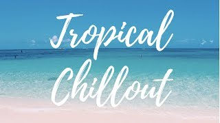 Tropical Chillout // Unforgettable - French Montana