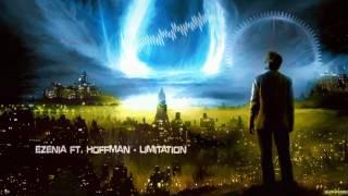 Ezenia ft. Hoffman - Limitation [HQ Edit]